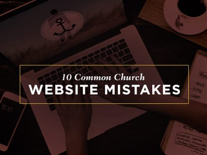 Church Website Ideas: 10 Common Church Website Mistakes OutreachMagazine.com